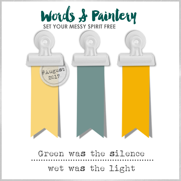 Words & Paintery Challenge August 2017